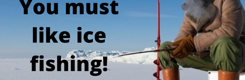 You Must Like Ice Fishing Sq3