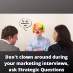 Interview Tip #6:  Strategic Questions